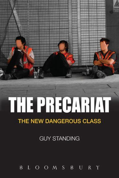 the-precariat-the-new-dangerous-class